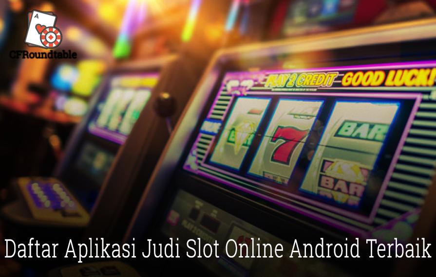 Daftar Aplikasi Judi Slot Online Android Terbaik