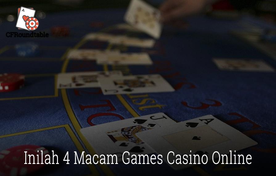 Inilah 4 Macam Games Casino Online Yang Mudah Di Menangkan