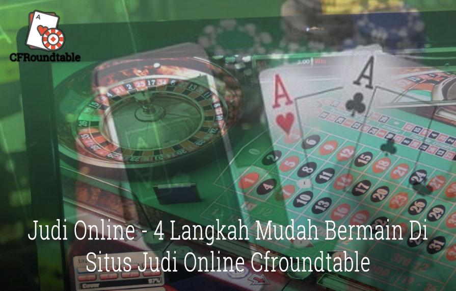 Judi Online - 4 Langkah Mudah Bermain Di Situs Judi Online Cfroundtable