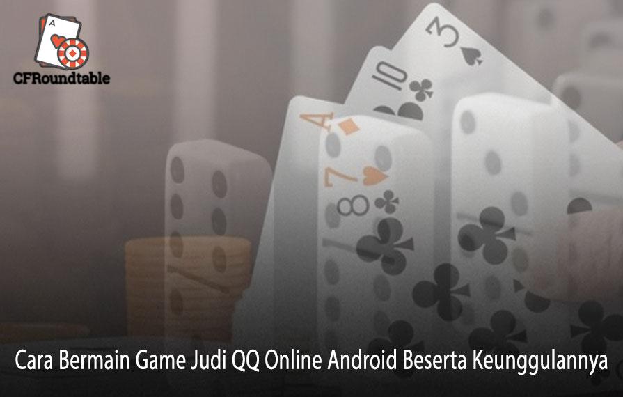 QQ Online Android Beserta Keunggulannya Cara Bermain Game Judi